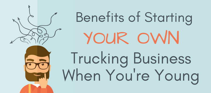 Benefits of Starting Your Own Trucking Business When You're Young - K & J Trucking