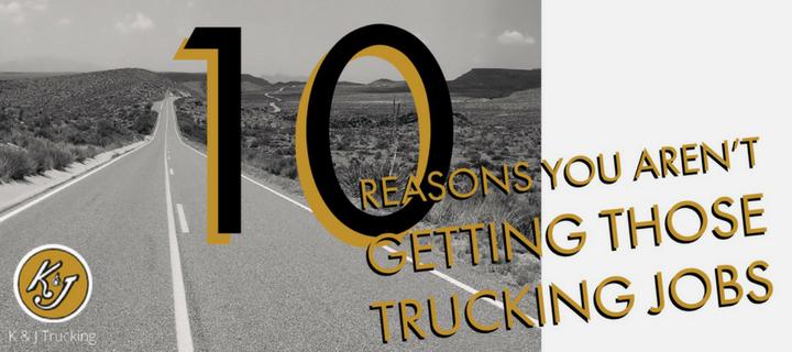Top Ten Reasons You Aren't Getting Those Trucking Jobs