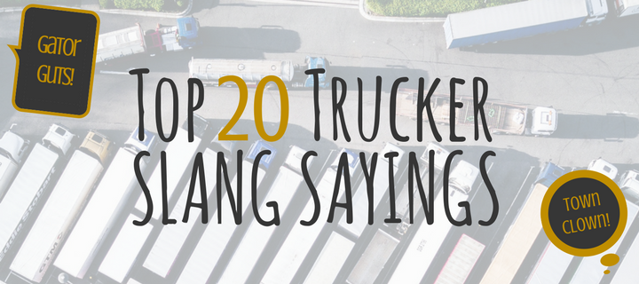 Top 20 Trucker Slang Sayings | K&J Trucking