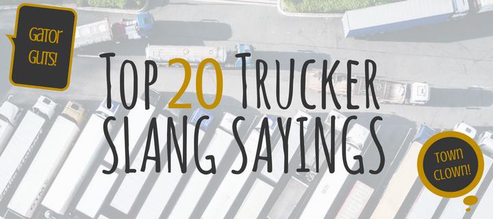 Top 20 Trucker Slang Sayings | K&J Trucking