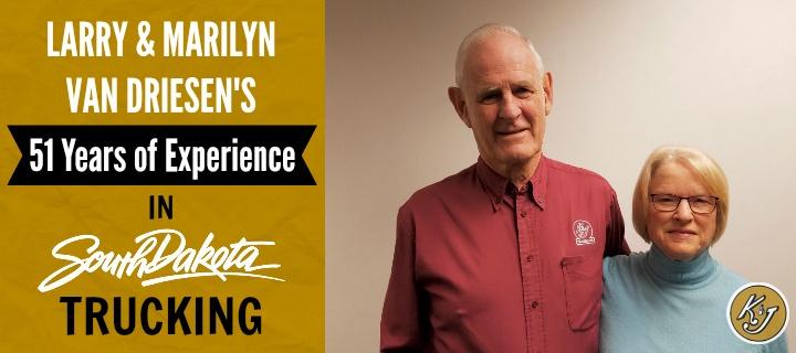 Larry Van Driesen's 51 Years of Experience in South Dakota Trucking - K&J Trucking