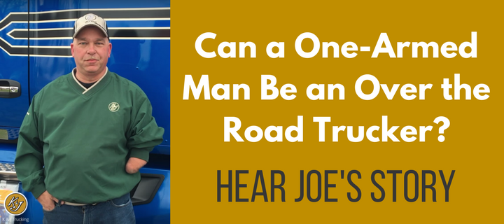 Can a One-Armed Man Be an Owner Operator Truck Driver? Read Joe's Story