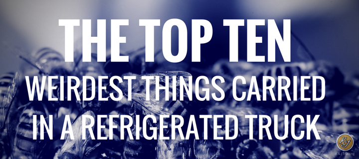 The Top Ten Weirdest Things Carried In A Refrigerated Truck or Reefer Trailer