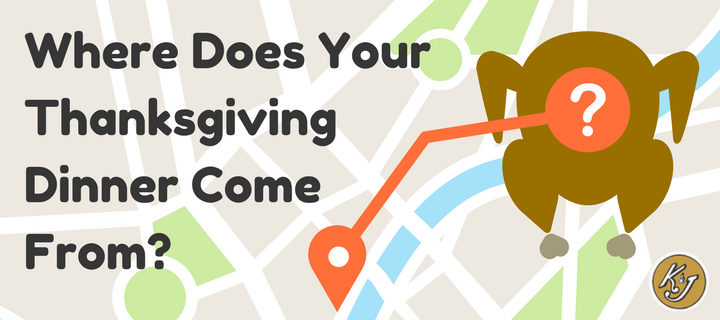 Where Does Your Thanksgiving Dinner Come From - K & J Trucking