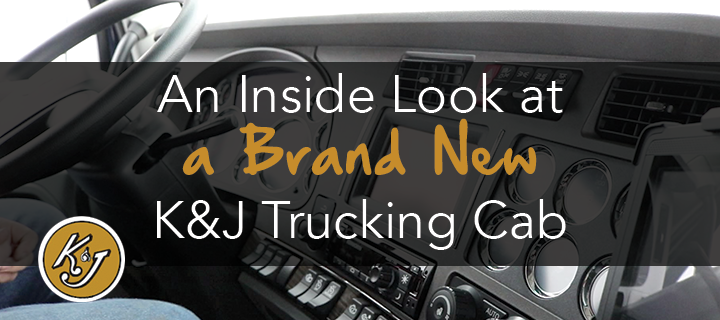 An Inside Look at a Brand New K&J Trucking Cab