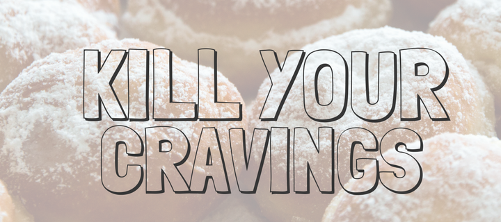 Kill your cravings