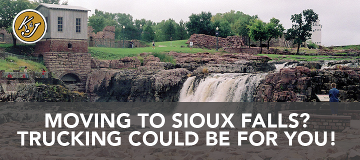 Moving to Sioux Falls? Trucking Could Be For You! - K&J Trucking