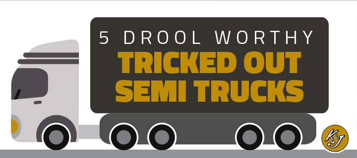 5 Drool Worthy Tricked Out Semi Trucks
