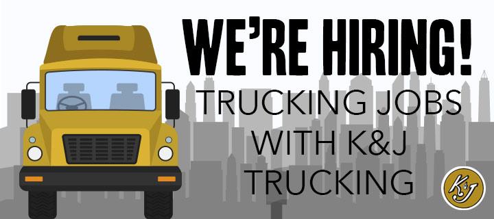 Trucking Jobs at K&J Trucking - We're hiring!