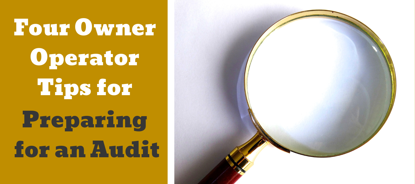 Four Owner Operator Tips for Preparing for an Audit