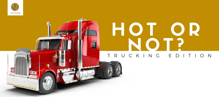 HOT OR NOT? Trucking Edition - quiz with K&J Trucking