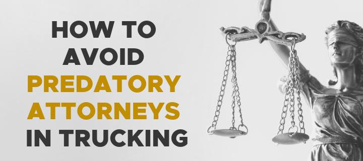 How to Avoid Predatory Attorneys in Trucking