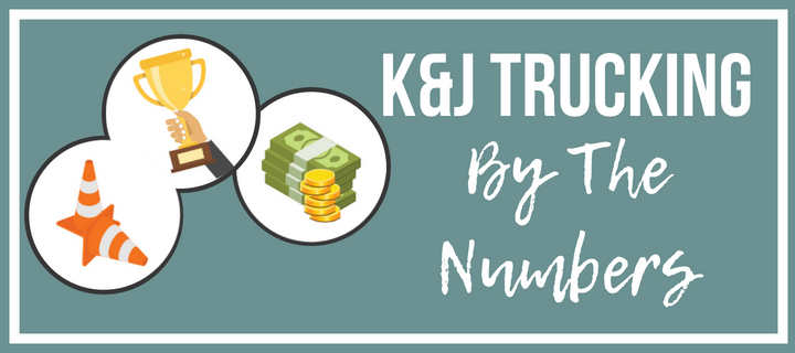K&J Trucking, By The Numbers