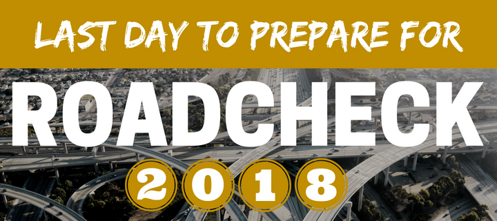 Last Day to Prepare for Roadcheck 2018