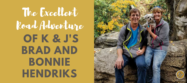 The Excellent Road Adventures of K & J's Brad and Bonnie Hendriks
