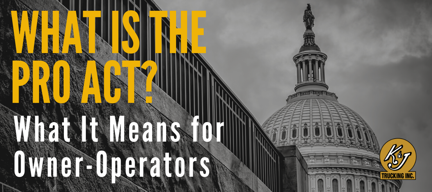 What is the PRO Act? What Does it Mean for Owner-Operators?