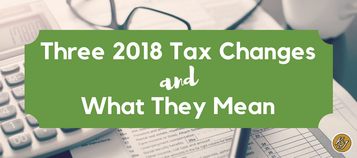 Three 2018 Tax Changes and What They Mean - K&J Trucking