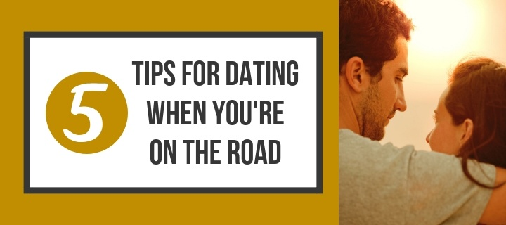 Tips for Dating When You're On the Road (1)