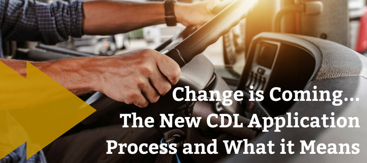 Upcoming Changes to the DOT's CDL Application Process and What it Means
