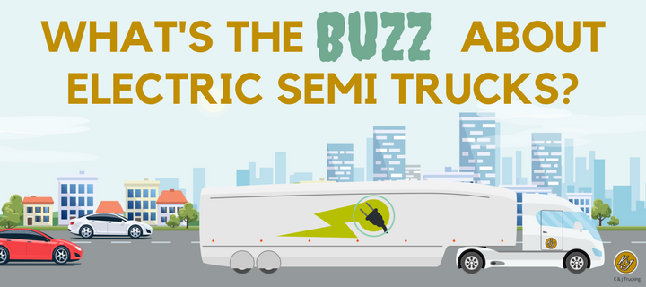 What's the Buzz About Electric Semi Trucks? - K&J Trucking