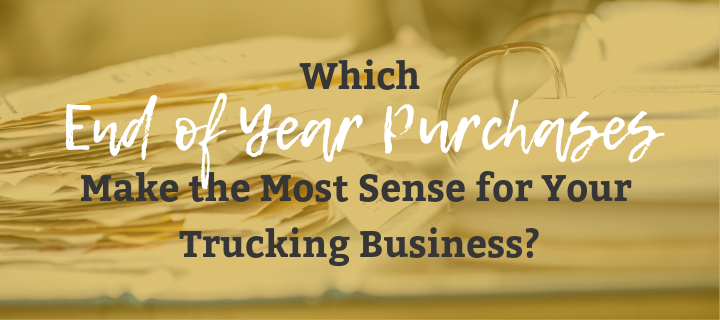 Which End of Year Purchases Make the Most Sense for Your Trucking Business_ (1)