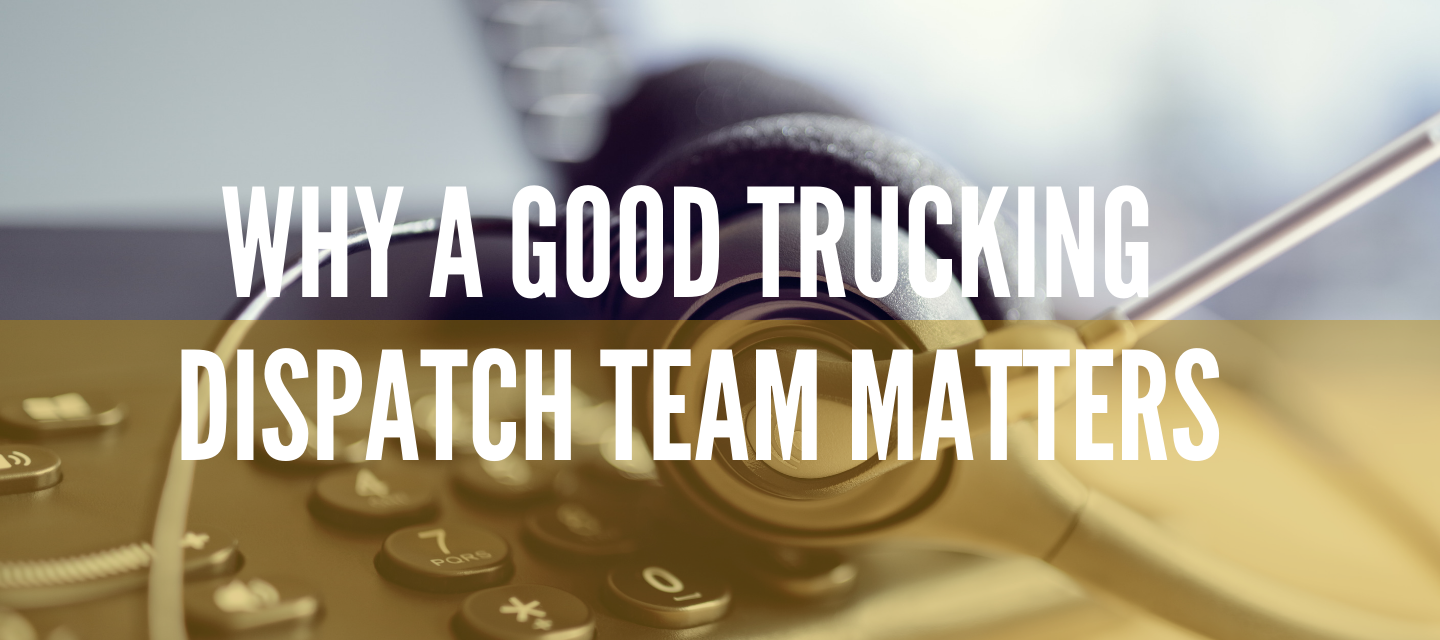 Why a Good Trucking Dispatch Team Matters